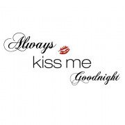 Citat wallsticker- always kiss me goodnight